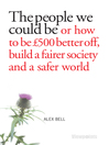 The people we could be (eBook): Or how to be £500 better off, build a fairer society and a better planet