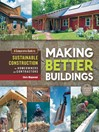 Making Better Buildings (eBook): A Comparative Guide to Sustainable Construction for Homeowners and Contractors