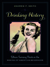 Drinking History (eBook): Fifteen Turning Points in the Making of American Beverages