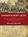 Under Every Leaf (eBook): How Britain Played the Greater Game From Afghanistan to Africa