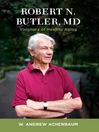 Robert N. Butler, MD (eBook): Visionary of Healthy Aging