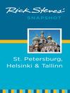 Rick Steves' Snapshot St. Petersburg, Helsinki & Tallinn (eBook)