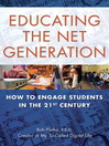 Educating the Net Generation (eBook): How to Engage Students in the 21st Century