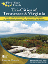 Tri-Cities of Tennessee and Virginia (eBook): Your Guide to the Area's Most Beautiful Hikes In and Around Bristol, Johnson City, and Kingsport