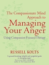 The Compassionate Mind Approach to Managing Your Anger (eBook)