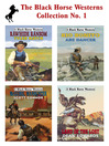 The Black Horse Westerns (eBook): Collection No. 1