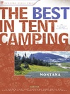 Montana (eBook): A Guide for Car Campers Who Hate RVs, Concrete Slabs, and Loud Portable Stereos