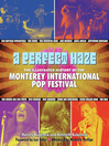 A Perfect Haze (eBook): The Illustrated History of the Monterey International Pop Festival