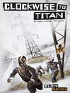 Clockwise to Titan (eBook): Clockwise to Titan Series, Book 1