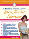 The Politically Incorrect Guide<sup>TM</sup> to Women, Sex, and Feminism (eBook)