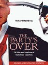 The Party's Over (eBook): Oil, War and the Fate of Industrial Societies
