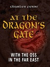 At the Dragon's Gate (eBook): With the OSS in the Far East