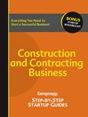 Construction and Contracting Business (eBook): Entrepreneur's Step by Step Startup Guide