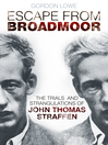 Escape from Broadmoor (eBook): The Trials and Strangulations of John Thomas Straffen