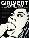 Girlvert (eBook): A Porno Memoir