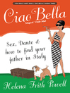 Ciao Bella (eBook): In Search of New Relatives and Dante in Italy