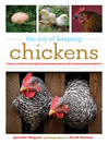 The Joy of Keeping Chickens (eBook): The Ultimate Guide to Raising Poultry for Fun or Profit