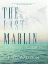 The Last Marlin (eBook): The Story of a Father and Son