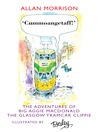 Cummoangetaff! (eBook): The Adventures of Big Aggie Macdonald, the Glasgow Tramcar Clippie