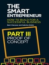 The Smart Entrepreneur, Part III (eBook): Proof of Concept