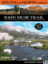 John Muir Trail (eBook): South to North edition: The Essential Guide to Hiking America's Most Famous Trail