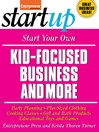 Start Your Own Kid Focused Business and More (eBook)