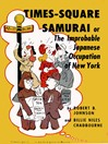 Times-Square Samurai (eBook): Or The Improbable Japanese Occupation of New York