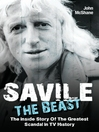 Savile (eBook): The Beast: The Inside Story of the Greatest Scandal in TV History