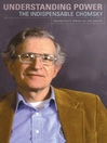 Understanding Power (eBook): The Indispensable Chomsky