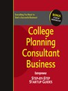 College Planning Consultant Business (eBook): Step-by-Step Startup Guide
