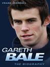 Gareth Bale : the biography
