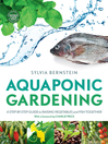 Aquaponic Gardening (eBook): A Step-by-step Guide to Raising Vegetables and Fish Together