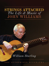 Strings Attached (eBook): The Life and Music of John Williams
