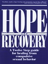 Hope and Recovery (eBook): A Twelve Step Guide for Healing From Compulsive Sexual Behavior