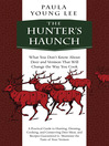 The Hunter's Haunch (eBook): What You Don't Know About Deer and Venison That Will Change the Way You Cook