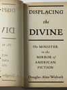 Displacing the Divine (eBook): The Minister in the Mirror of American Fiction