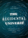 The Accidental Universe (eBook): The World You Thought You Knew