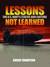 Lessons Not Learned (eBook): The U.S. Navy's Status Quo Culture