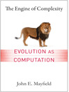 The Engine of Complexity (eBook): Evolution as Computation