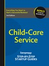 Child-Care Service (eBook): Entrepreneur's Step by Step Startup Guide