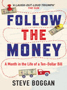 Follow The Money (eBook): A Month in the Life of a Ten-Dollar Bill