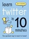 Learn Twitter in 10 Minutes (eBook)