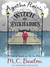Agatha Raisin and the Witch of Wykhadden (eBook): Agatha Raisin Mystery Series, Book 9
