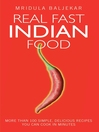 Real Fast Indian Food (eBook): More Than 100 Simple, Delicious Recipes You Can Cook in Minutes