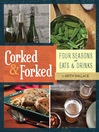 Corked & Forked (eBook): Four Seasons of Eats and Drinks
