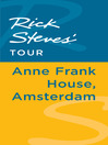 Rick Steves' Tour (eBook): Anne Frank House, Amsterdam