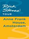 Rick Steves' Tour (eBook): Anne Frank House, Amsterdam