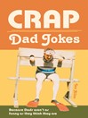 Crap Dad Jokes (eBook): Because Dads Aren't as Funny as they Think they Are