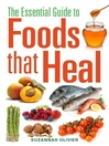 The Essential Guide to Foods that Heal (eBook)
