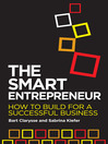 The Smart Entrepreneur (eBook): How to Build For a Successful Business